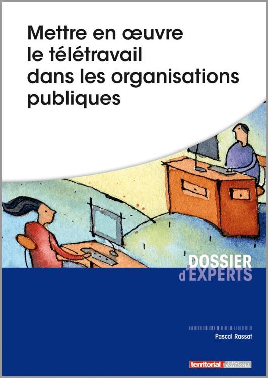 Mettre en œuvre le télétravail dans les organisations publiques